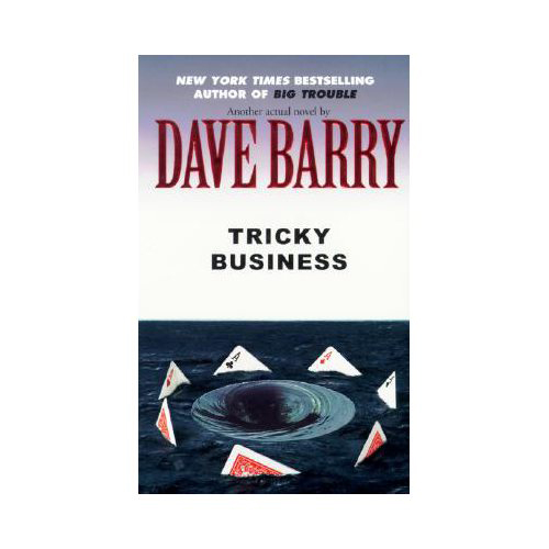 Tricky Business By: Dave Barry