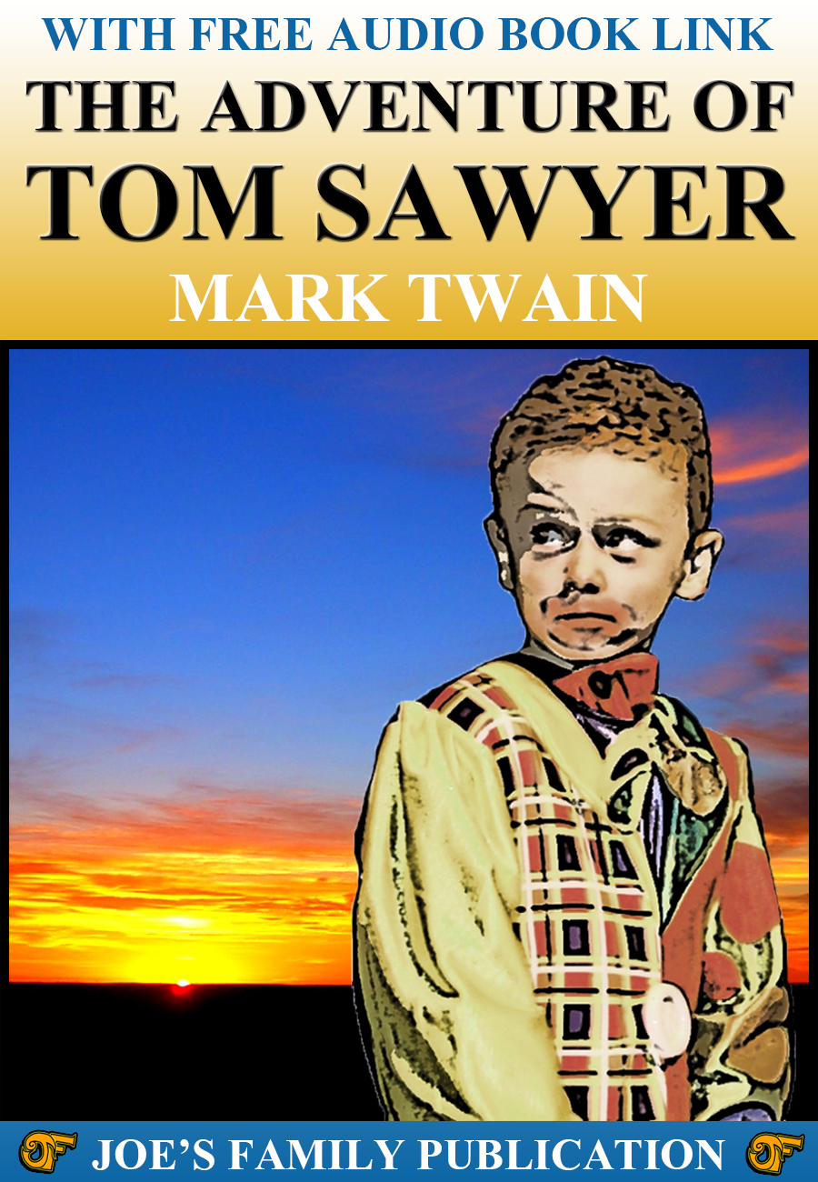 Mark Twain - THE ADVENTURES OF TOM SAWYER (The Classic Children's Book)