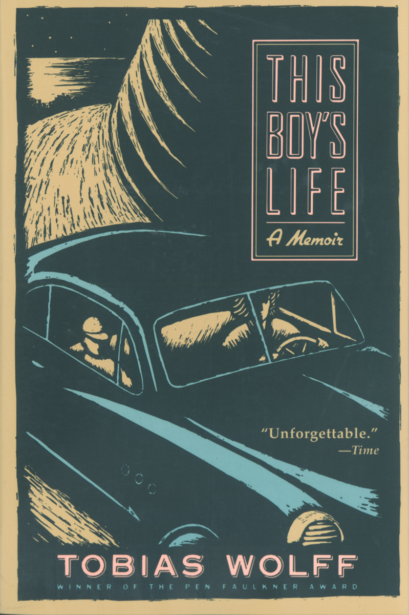 This Boy's Life By: Tobias Wolff