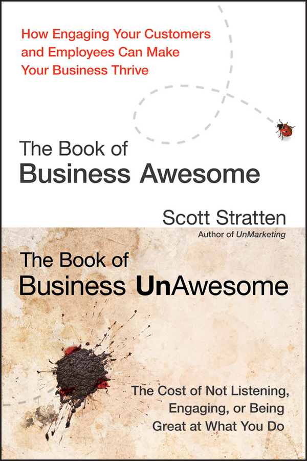The Book of Business Awesome / The Book of Business UnAwesome By: Scott Stratten