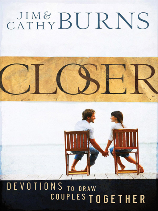 Closer By: Cathy Burns,Jim Burns