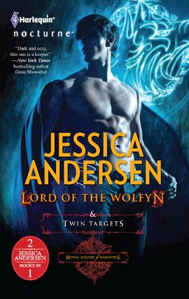 Lord of the Wolfyn & Twin Targets: Lord of the Wolfyn\Twin Targets By: Jessica Andersen
