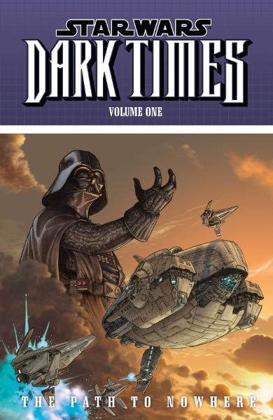 Star Wars: Dark Times Volume 1--The Path to Nowhere  By: Welles Hartley, Mick Harrison, Douglas Wheatley (Artist),