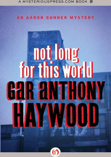 Not Long for This World By: Gar Anthony Haywood
