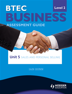 BTEC Business Level 2 Assessment Guide: Unit 5 Sales and Personal Selling