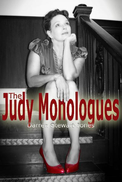 The Judy Monologues By: Darren Stewart-Jones