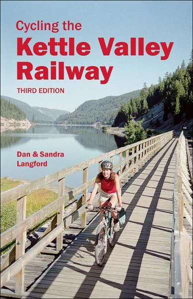 Cycling the Kettle Valley Railway By: Dan Langford