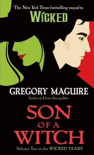 Son of a Witch By: Gregory Maguire
