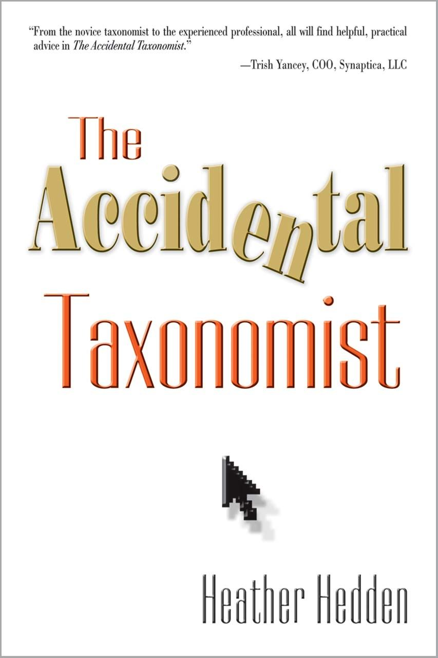 The Accidental Taxonomist By: Heather Hedden
