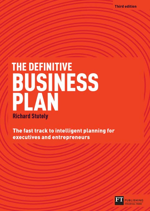 The Definitive Business Plan By: Sir Richard Stutely