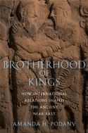 download brotherhood of kings how international relations shaped the ancient near east book