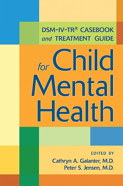 DSM-IV-TR® Casebook and Treatment Guide for Child Mental Health By: