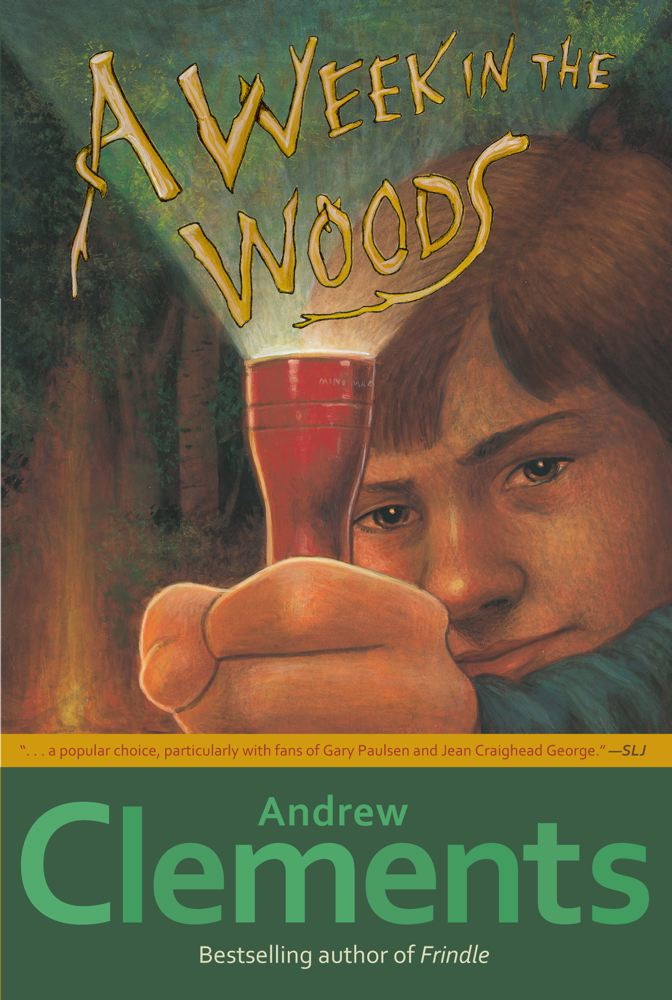 A Week in the Woods By: Andrew Clements