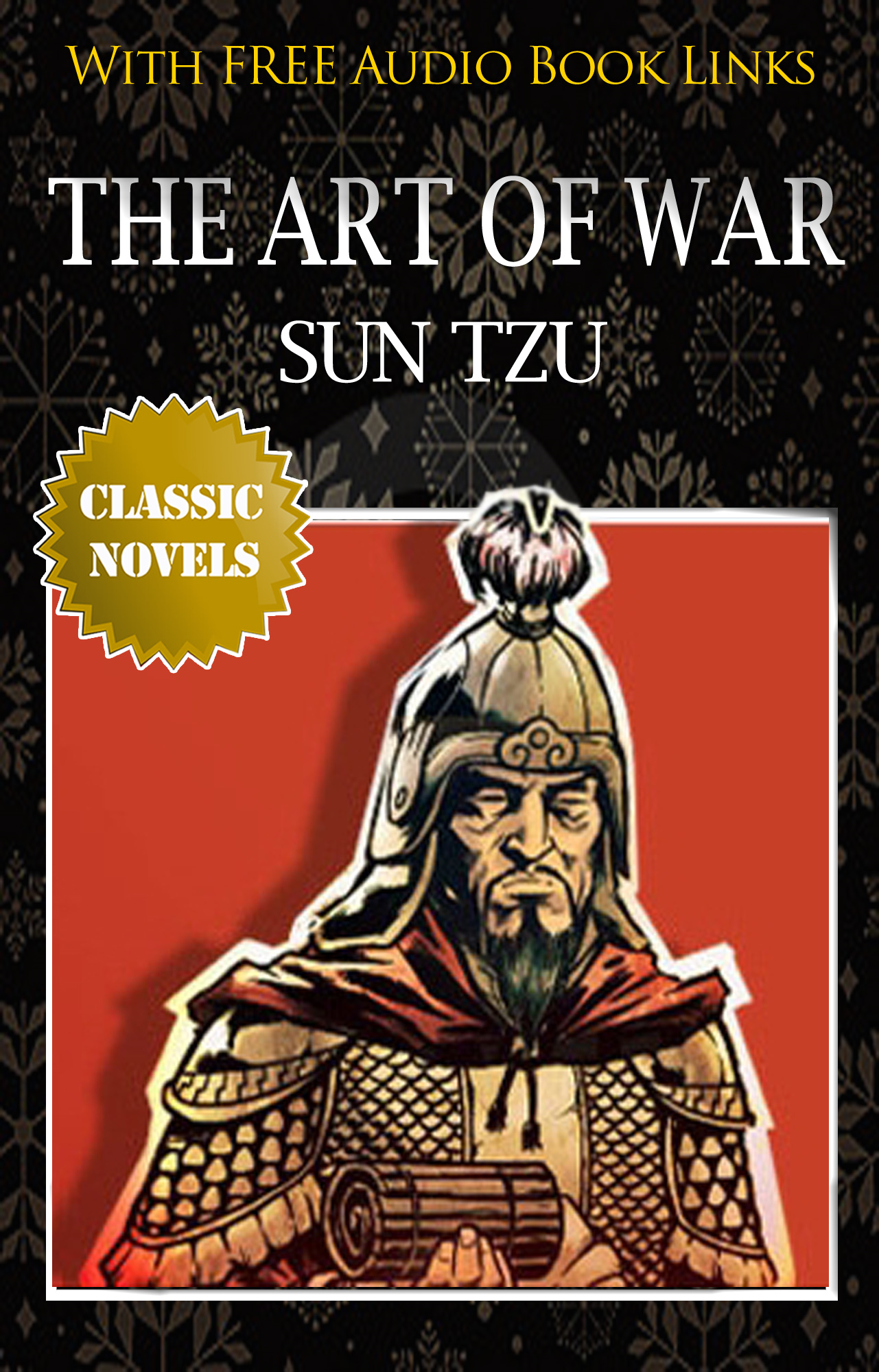 THE ART OF WAR  Classic Novels: New Illustrated [Free Audiobook Links] By: SUN TZU