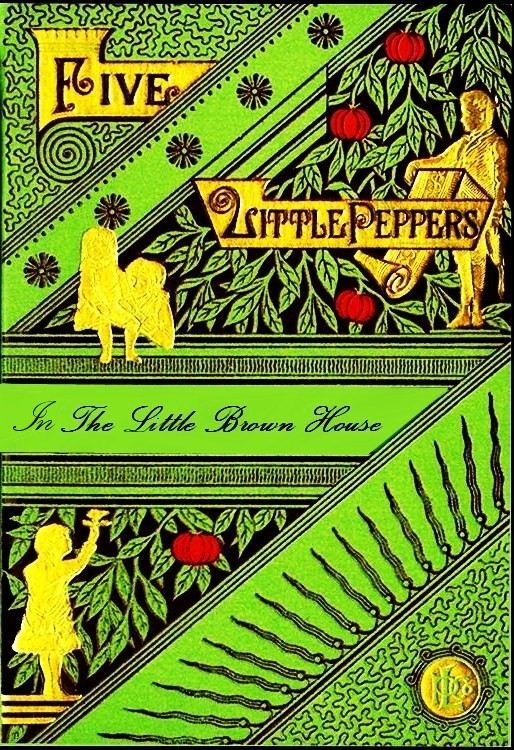 The Five Little Peppers in the Little Brown House By: Hermann Heyer (Illustrator),Margaret Sidney