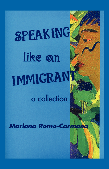 Speaking Like An Immigrant: A Collection