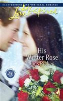 download His Winter Rose (Mills & Boon Love Inspired) (Serenity Bay - Book 1) book