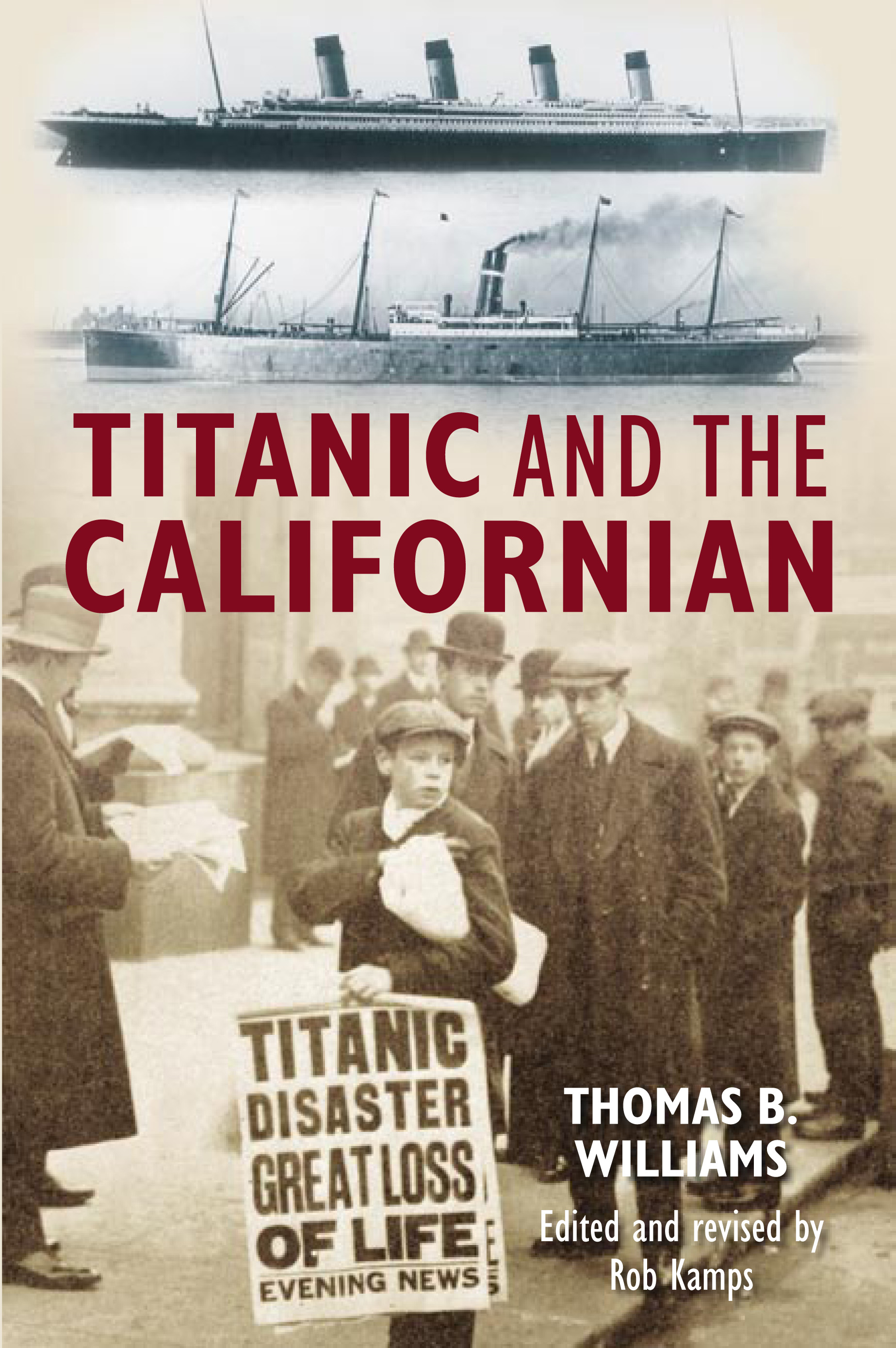 Titanic and the Californian By: Rob Kamps,Thomas  B Williams