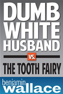 Dumb White Husband Vs. The Tooth Fairy