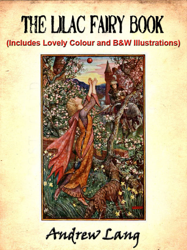 The Lilac Fairy Book by Andrew Lang (Includes Lovely Colour and Black and White Illustrations)