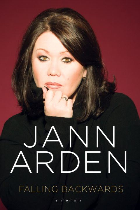 Falling Backwards: A Memoir By: Jann Arden