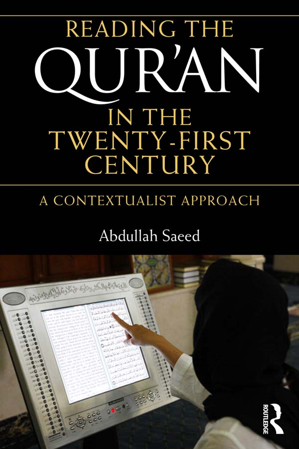 Reading the Qur'an in the Twenty-First Century A Contextualist Approach