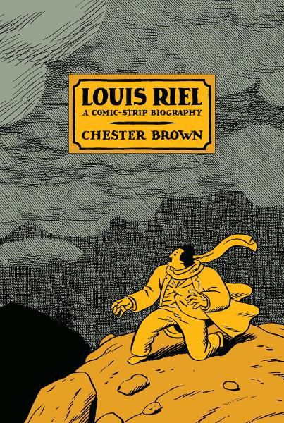 Louis Riel By: Chester Brown