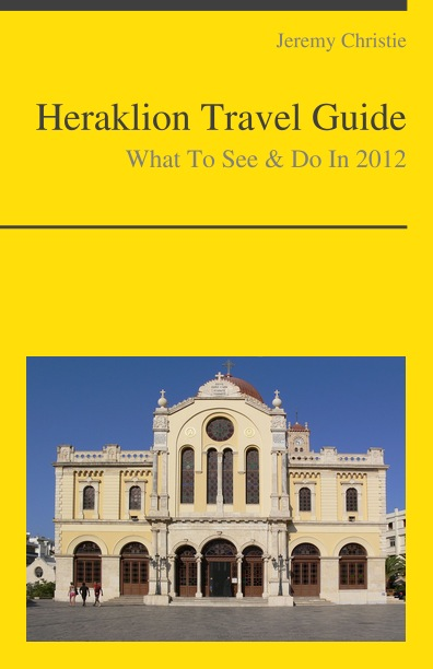Heraklion, Crete (Greece) Travel Guide - What To See & Do