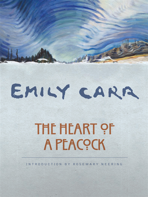 Heart of a Peacock, The By: Emily Carr