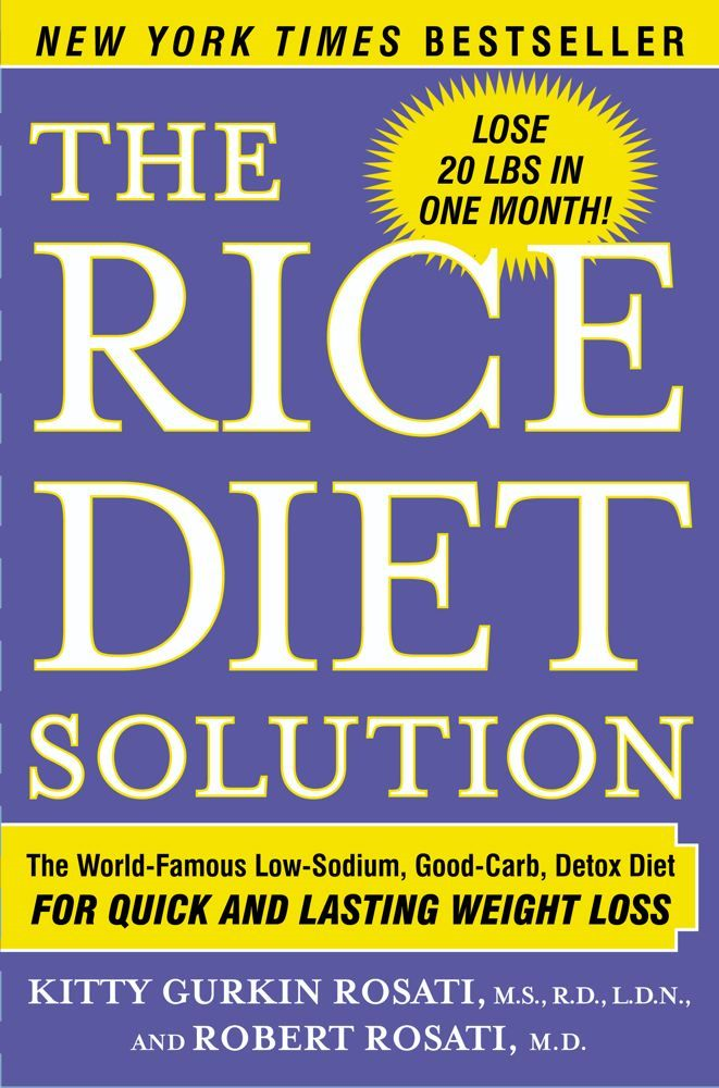 The Rice Diet Solution By: Kitty Gurkin Rosati,Robert Rosati