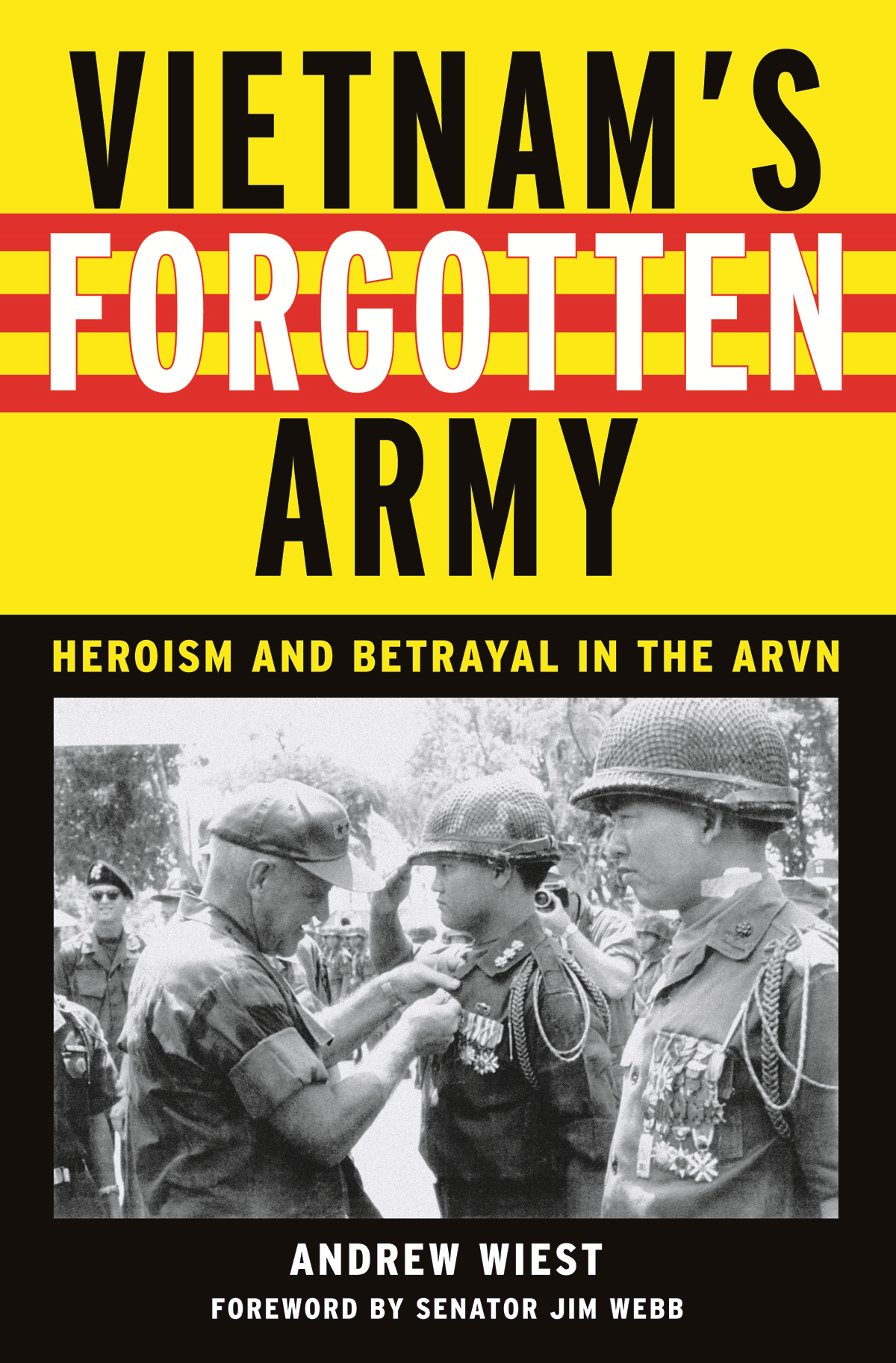 Vietnam's Forgotten Army By: Andrew Wiest ,  Jim Webb