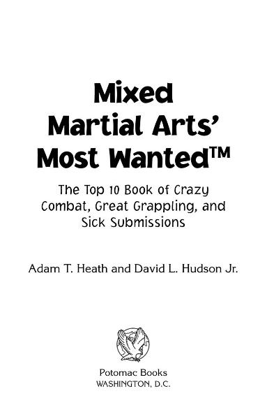 Mixed Martial Arts' Most Wanted™: The Top 10 Book of Crazy Combat, Great Grappling, and Sick Submissions