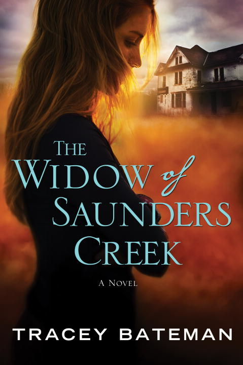 The Widow of Saunders Creek By: Tracey Bateman
