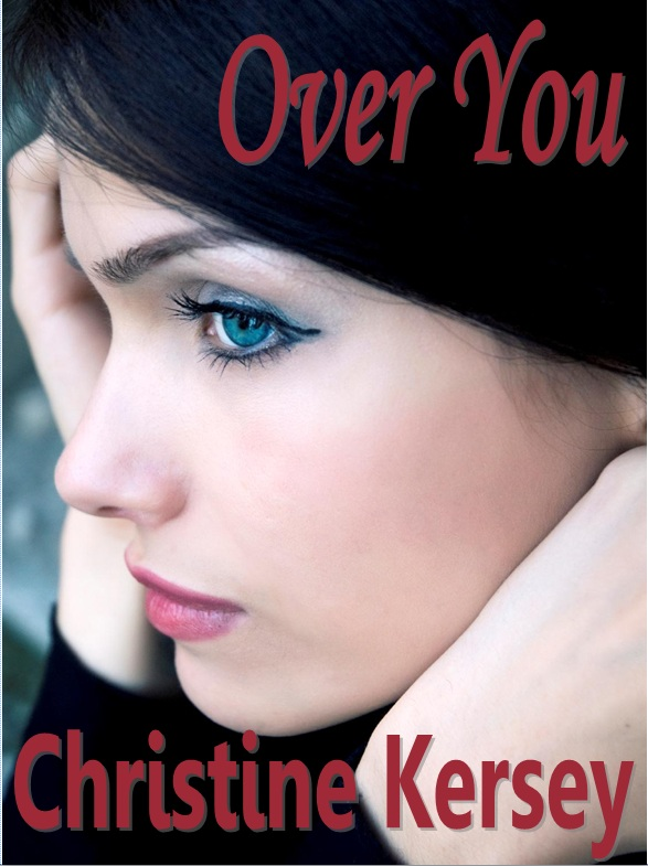 Over You By: Christine Kersey