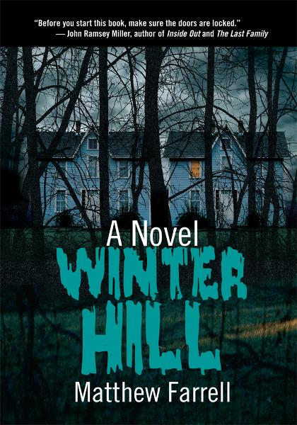 WINTER HILL By: Matthew Farrell