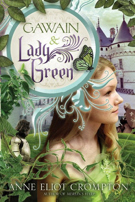 Gawain and Lady Green By: Anne Eliot Crompton