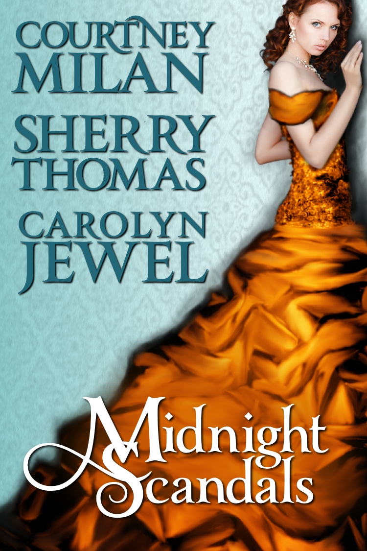 Midnight Scandals By: Carolyn Jewel,Courtney Milan,Sherry Thomas