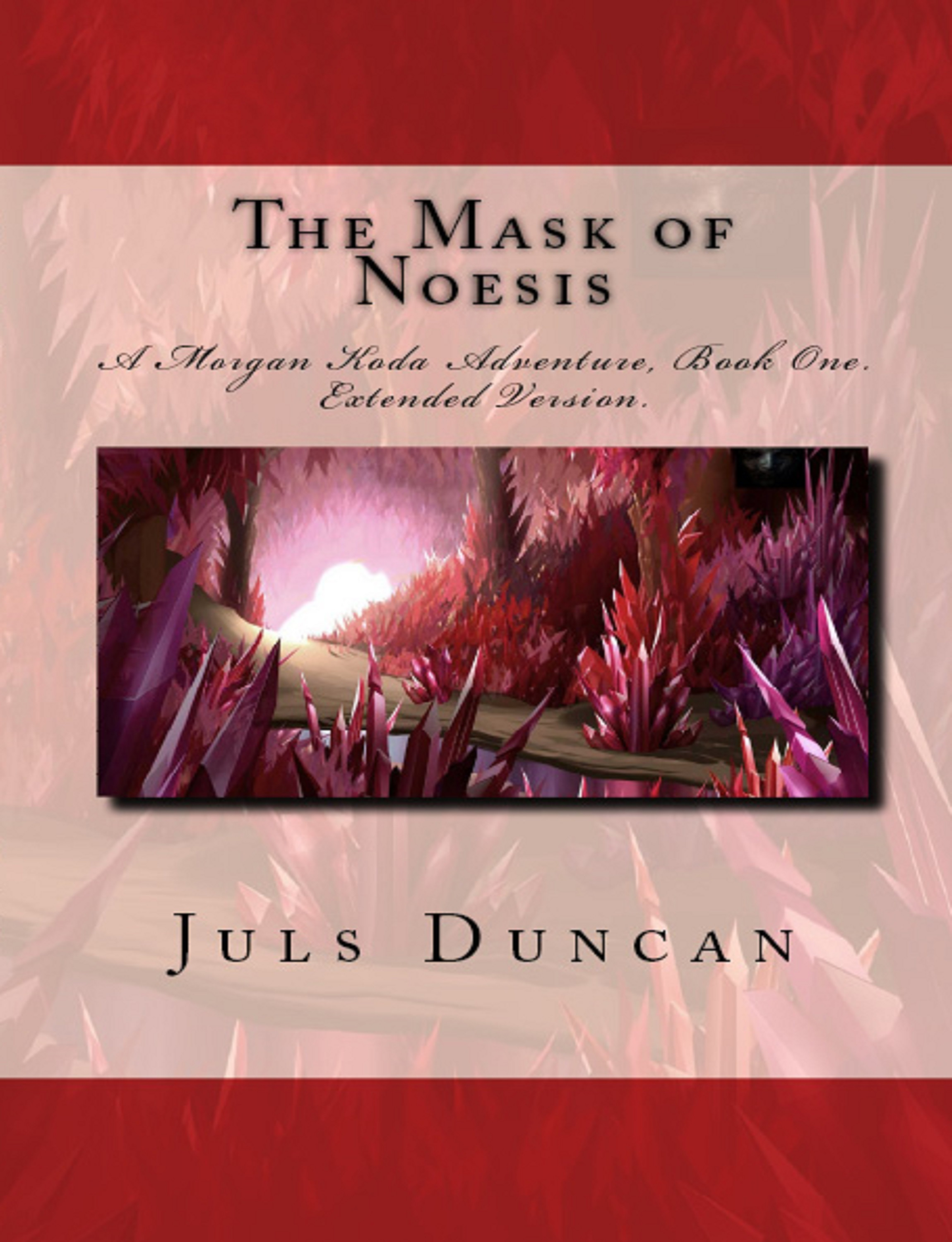 The Mask of Noesis, A Morgan Koda Adventure, Book One By: Juls Duncan