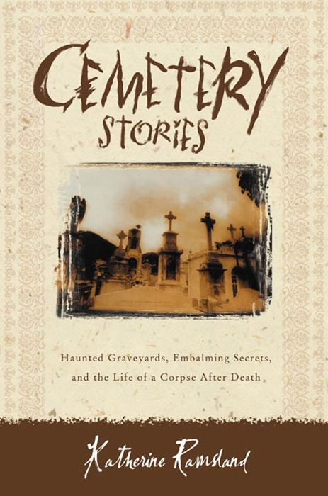 Cemetery Stories By: Katherine Ramsland