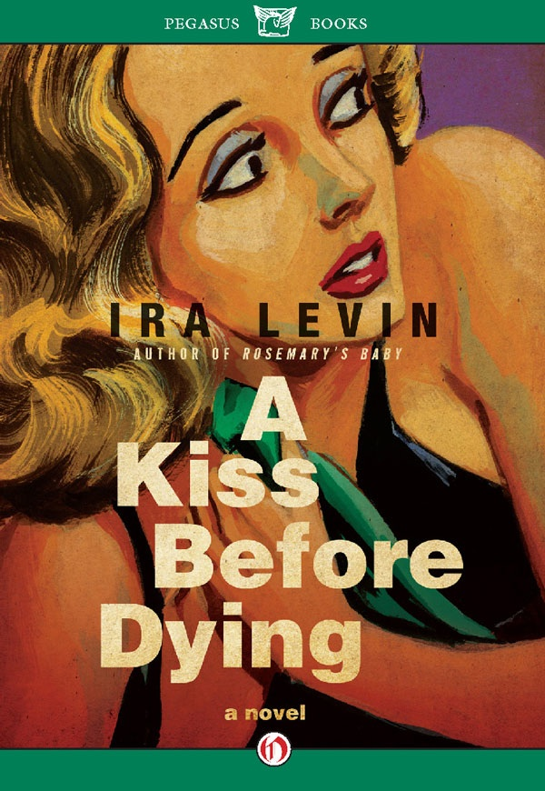 A Kiss Before Dying By: Ira Levin