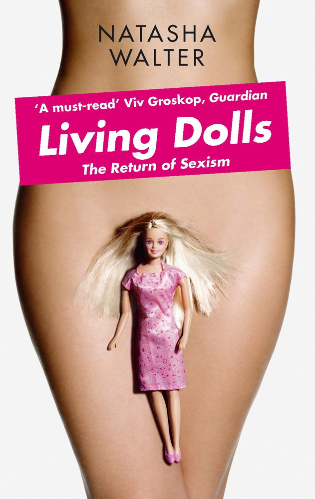 Living Dolls The Return of Sexism