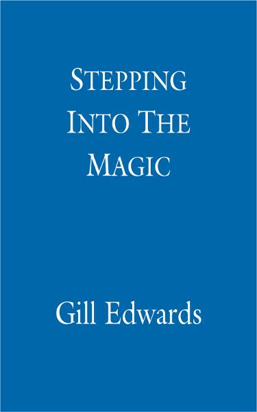 Stepping Into The Magic A new approach to everyday life