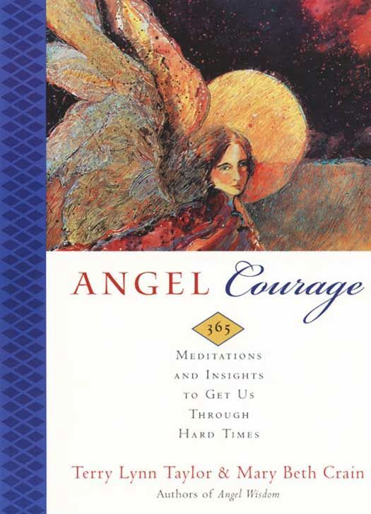 Angel Courage By: Mary Beth Crain,Terry Lynn Taylor