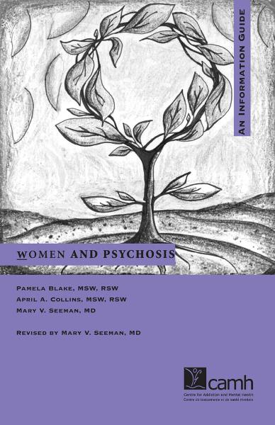 Women and Psychosis: A Guide for Women and Their Families