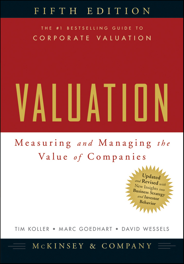 Valuation By: David Wessels,Marc Goedhart,McKinsey & Company Inc.,Tim Koller