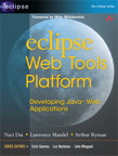 Eclipse Web Tools Platform: Developing Java Web Applications By: Arthur Ryman,Lawrence Mandel,Naci Dai