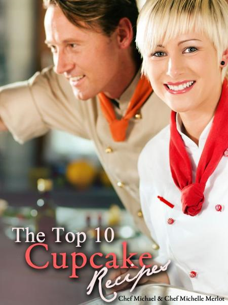 The Top 10 Cupcake Recipes By: Michael Merlot