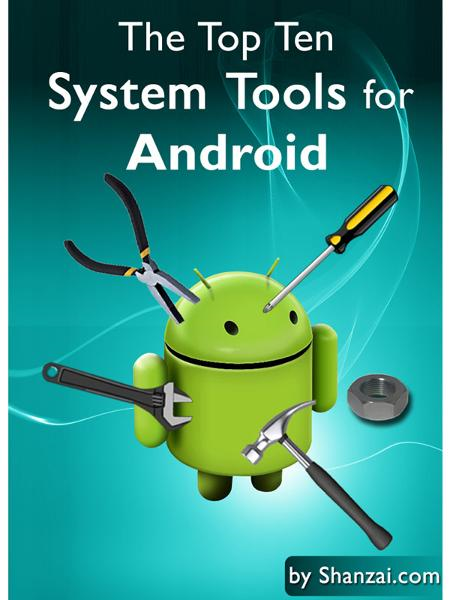 The Top Ten System Tools for Android (2nd edition)
