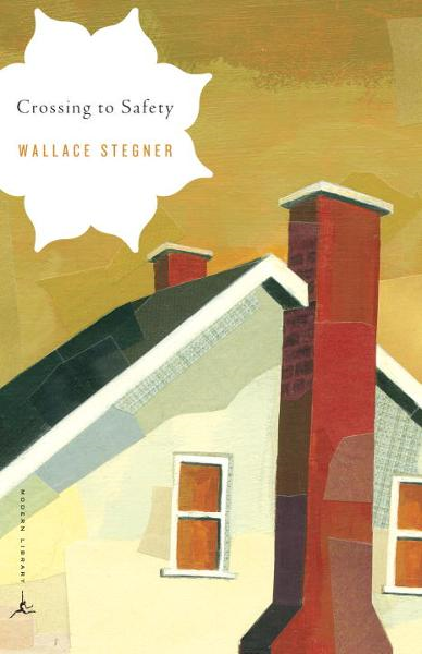 Crossing to Safety By: T.H. Watkins,Wallace Stegner