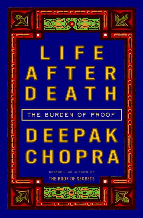 Life After Death By: Deepak Chopra